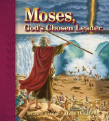 Moses, Gods Chosen Leader