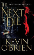 The Next to Die