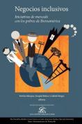 Negocios Inclusivos, Iniciativas de Mercado Con Los Pobres de Iberoamerica [Spanish]