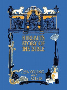 Hurlbut's Story of the Bible, Unabridged and Fully Illustrated in Bw