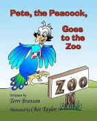 Pete, the Peacock, Goes to the Zoo