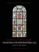 Stained Glass in the Netherlands Before 1795: Part I: The North