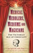 Medical Meddlers, Mediums & Magicians