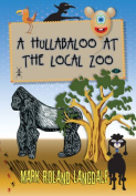 A Hullabaloo At The Local Zoo