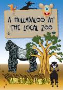 A Hullabaloo At The Local Zoo