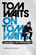 Tom Waits on Tom Waits