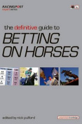 The Definitive Guide to Betting on Horses