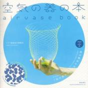 Torafu Architects - Airvase Book