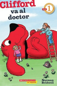 Clifford Va al Doctor: (Spanish Language Edition Of Scholastic Reader Level 1
