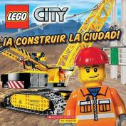 Lego City: A Construir La Ciudad! [Spanish]