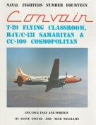 Convair T-29 Flying Classroom R4Y/C-131 Samaritan & CC-109 Cosmopolitan  : USN, USCG, USAF and Foreign