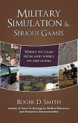 Military Simulation & Serious Games  : Where We Came from and Where We Are Going