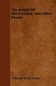 The Knight of Intercession, and Other Poems