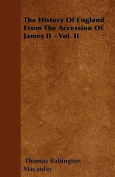The History of England from the Accession of James II - Vol. II