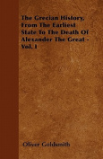 The Grecian History, from the Earliest State to the Death of Alexander the Great - Vol. I