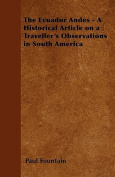 The Ecuador Andes - A Historical Article on a Traveller's Observations in South America