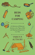Beds for Camping - A Collection of Historical Articles on the Types of Bed and Sleeping Arrangements in a Tent