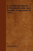 A Traveller in Nigeria - A Historical Article on a Traveller's Experience in Africa
