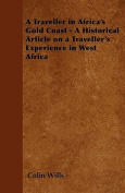 A Traveller in Africa's Gold Coast - A Historical Article on a Traveller's Experience in West Africa