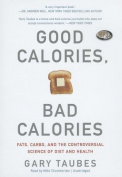 Good Calories, Bad Calories [Audio]