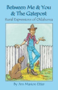 Between Me & You & the Gatepost  : Rural Expressions of Oklahoma