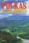 110 Ireland's Best Polkas & Slides  : With Guitar Chords