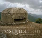 Architecture of Resignation