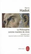 La Philosophie Comme Maniere de Vivre [FRE]