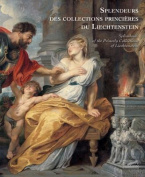 Splendours of the Collections of Liechenstein
