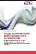Riesgo Cardiovascular y Estres Oxidativo En El Envejecimiento [Spanish]