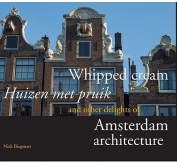 Whipped Cream & Other Delights of Amsterdam Architecture
