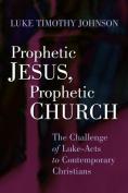 Prophetic Jesus, Prophetic Church