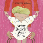 Artsy Babies Wear Paint [Board Book]