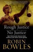 Rough Justice/No Justice Bind Up