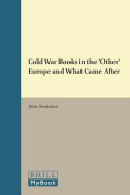 Cold War Books in the 'Other' Europe and What Came After