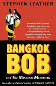 Bangkok Bob and the Missing Mormon