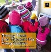 Turning Trash into Treasure for Young Children