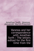 Vanessa and Her Correspondence with Jonathan Swift
