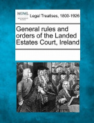 General Rules and Orders of the Landed Estates Court, Ireland