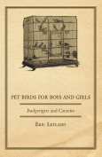 Pet Birds for Boys and Girls - Budgerigars and Canaries