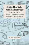 Auto-Electric Model Railways - With a Chapter on Radio Control of Model Boats