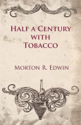 Half a Century with Tobacco