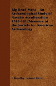 Big Bead Mesa - An Archaeological Study of Navaho Acculturation 1745-1812memoirs of the Society for American Archaeology
