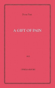A Gift of Pain