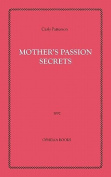 Mother's Passion Secrets