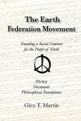 The Earth Federation Movement. Founding a Global Social Contract. History, Documents, Vision