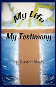 My Life-My Testimony