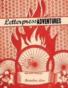 Letterpress Adventures