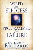 Wired for Success, Programmed for Failure