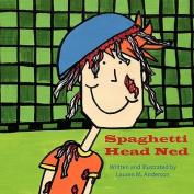 Spaghetti Head Ned